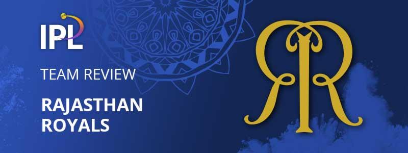 Rajasthan Royals – IPL 2021 Preview