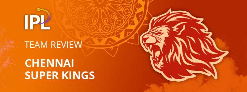 Chennai Super Kings - IPL 2021 Preview