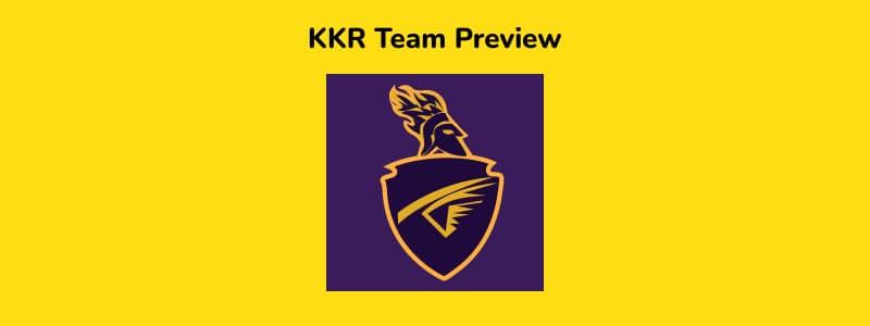 KKR - IPL 2021 in UAE Team Preview