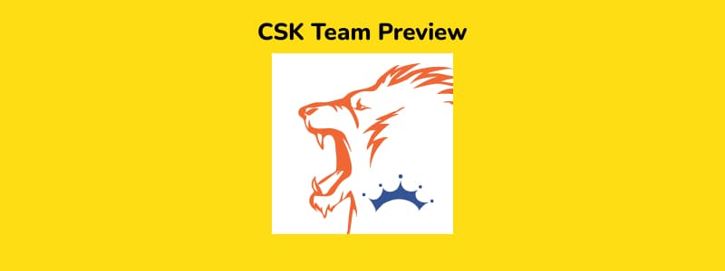 CSK - IPL 2021 in UAE Team Preview